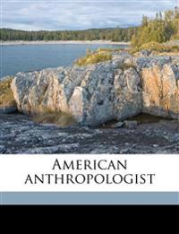 American anthropologis, Volume 21