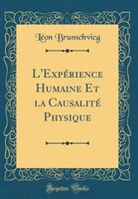 L'Experience Humaine Et La Causalite Physique (Classic Reprint)