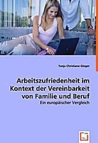 Arbeitszufriedenheit im Kontext der Vereinbarkeit von Familie und Beruf