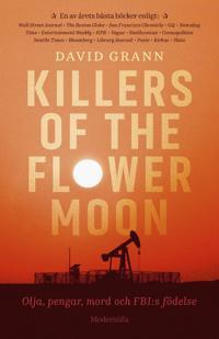 Killers of the flower moon : olja, pengar, mord och FBI:s födelse