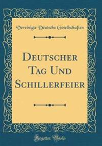 Deutscher Tag Und Schillerfeier (Classic Reprint)