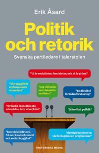 Politik och retorik : svenska partiledare i talarstolen
