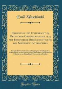 Erziehung Und Unterricht Im Deutschen Ordenslande Bis 1525 Mit Besonderer Berucksichtigung Des Niederen Unterrichtes