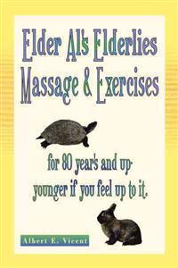 Elder Al's Elderlies Massage & Exercises