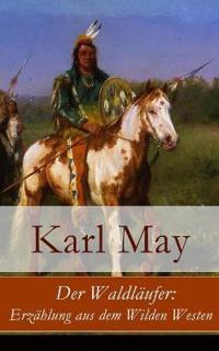 Der Waldl ufer: Erz hlung Aus Dem Wilden Westen