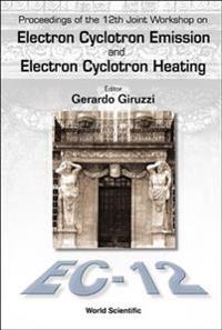 Electron Cyclotron Emission and Electron Cyclotron Heating