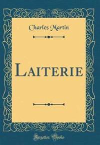 Laiterie (Classic Reprint)