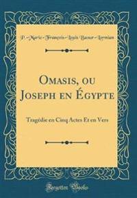Omasis, Ou Joseph En Egypte