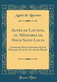 Agn s de Lauvens, Ou M moires de Soeur Saint-Louis