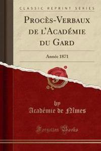 Proces-Verbaux de L'Academie Du Gard