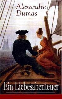 Ein Liebesabenteuer (Vollst ndige Deutsche Ausgabe)