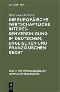 Die Europ ische Wirtschaftliche Interessenvereinigung Im Deutschen, Englischen Und Franz sischen Recht