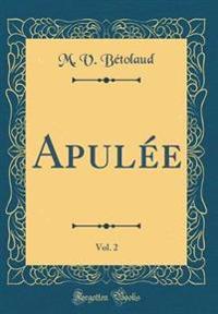 Apul e, Vol. 2 (Classic Reprint)