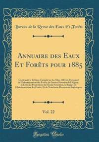 Annuaire Des Eaux Et Forets Pour 1885, Vol. 22