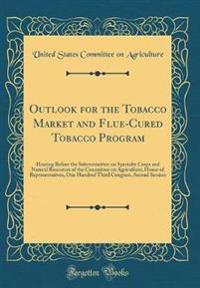 Outlook for the Tobacco Market and Flue-Cured Tobacco Program