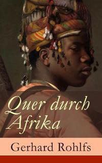 Quer Durch Afrika - Vollst ndige Ausgabe