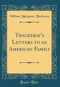 Thackeray's Letters to an American Family (Classic Reprint)