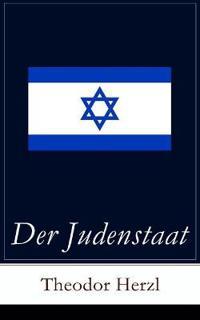 Der Judenstaat (Vollst ndige Ausgabe)