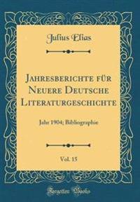 Jahresberichte Fur Neuere Deutsche Literaturgeschichte, Vol. 15