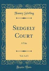 Sedgely Court, Vol. 3 of 3