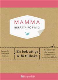 Mamma :  berätta för mig