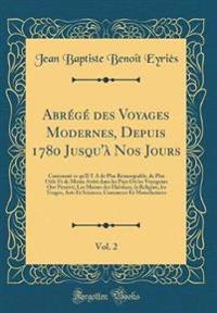 Abr'g' Des Voyages Modernes, Depuis 1780 Jusqu' Nos Jours, Vol. 2