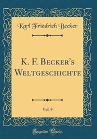 K. F. Becker's Weltgeschichte, Vol. 9 (Classic Reprint)