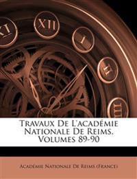 Travaux De L'académie Nationale De Reims, Volumes 89-90