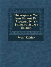 Shakespeare Vor Dem Forum Der Jurisprudenz