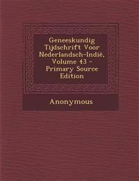 Geneeskundig Tijdschrift Voor Nederlandsch-Indië, Volume 43