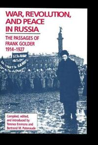 War, Revolution, and Peace in Russia
