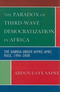 The Paradox of Third-Wave Democratization in Africa