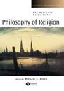 The Blackwell Guide to the Philosophy of Religion