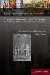 Xenophon's Memorabilia and the Apology of Socrates Translated by Sarah Fielding