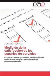 Medicion de La Satisfaccion de Los Usuarios de Servicios