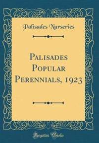 Palisades Popular Perennials, 1923 (Classic Reprint)