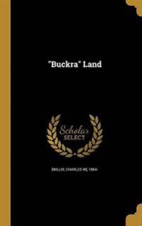 BUCKRA LAND