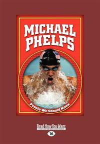 Michael Phelps (People We Should Know) (Large Print 16pt)