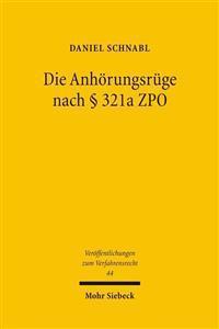 Die Anhorungsruge Nach 321a Zpo: Gewahrleistung Von Verfahrensgrundrechten Durch Die Fachgerichte