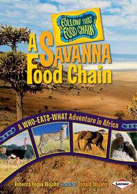 A Savanna Food Chain: A Who-Eats-What Adventure in Africa