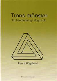 Trons mönster : en handledning i dogmatik