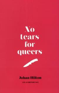 No tears for queers : Ett reportage om män, bögar och hatbrott
