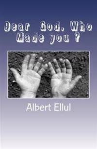 Dear God, Who Made You?: How the Supernatural Beliefs of the Rcc Transformed God the Creator Into God the Created.