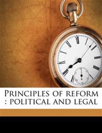 Principles of reform : political and legal