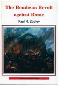 The Boudican Revolt Against Rome