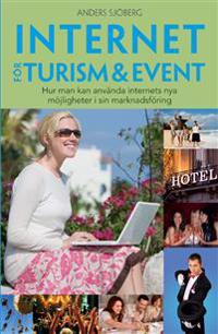 Internet för Turism & Event : hur man kan använda internets nya möjligheter i sin marknadsföring