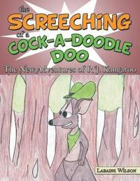 The Screeching of a Cock-a-doodle-doo