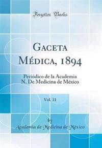Gaceta Medica, 1894, Vol. 31