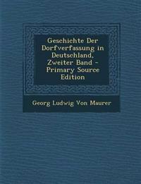 Geschichte Der Dorfverfassung in Deutschland, Zweiter Band - Primary Source Edition