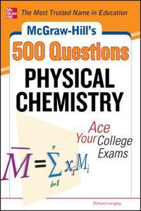 McGraw-Hill's 500 Physical Chemistry Questions